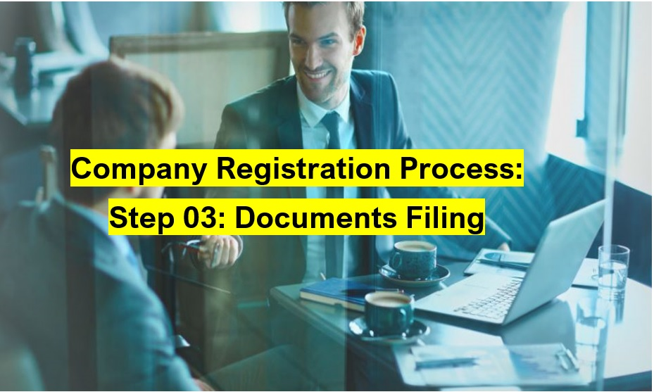 Third Step for Company Registration in Pakistan: Filing of documents with registrar